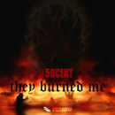 50 Cent - They Burned Me Artwork