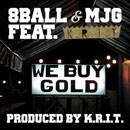8Ball &amp; MJG ft. K.R.I.T. - We Buy Gold Artwork