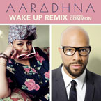 Aaradhna ft. Common - Wake Up (Remix) Artwork