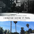 Ace Hood - I Know How It Feel ft. Ty Dolla $ign Artwork