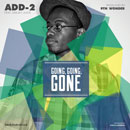 Add-2 ft. Deejay Juice - Going, Going, Gone Artwork