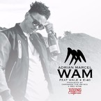 Adrian Marcel - W.A.M. ft. Wale & E-40 Artwork