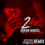 Adrian Marcel ft. Sage The Gemini & Problem - 2AM (#YoungCalifornia Remix) Artwork