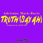Adrienne Mack-Davis - Truth (Say Ah) Artwork