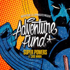 ArtOfficial & LlamaBeats Present: Adventure Fund ft. Case Windu - Super Powers Artwork