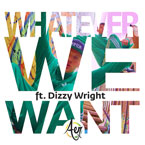 Aer ft. Dizzy Wright - Whatever We Want (Remix) Artwork