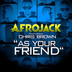 DJ Afrojack ft. Chris Brown - As Your Friend Artwork