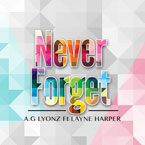 A.G Lyonz ft. Layne Harper - Never Forget Artwork