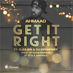Ahmaad ft. D.Julien & DJ KevMoney - Get It Right Artwork