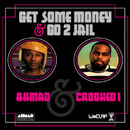 Ahmad ft. Crooked I - Get Some Money &amp; Go to Jail Artwork