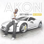 Akon ft. Wiz Khalifa - Dirty Work Artwork