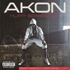 Akon ft. French Montana - Hurt Somebody Artwork