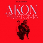 Akon & Matoma - Stick Around Artwork