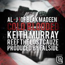 Al-J ft. Keith Murray & Reef The Lost Cauze - Cold Blooded Artwork