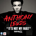 Anthony Lewis ft. T.I. - It's Not My Fault Artwork