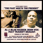 Al-J ft. Tragedy Khadafi - The Past Meets the Present Artwork