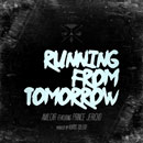 AmilCAR ft. Prince Jericho - Running From Tomorrow Artwork