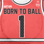 ANTHM - Born to Ball Artwork