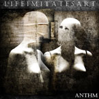ANTHM - Life Imitates Art Artwork