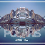 ANTHM ft. Blu - Polaris Artwork