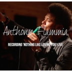Anthony Flammia - Nothing Like Loving You (Live Performance) Artwork