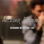 Anthony Flammia - We Are Love (Live Performance) Artwork