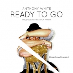 Anthony White - Ready To Go Artwork
