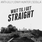 Anti-Lilly & Envy Hunter ft. Scolla - Wait Till I Get Straight Artwork