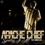 Apache Chief ft. Denny Love - Spending It All Artwork