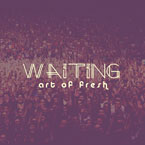 Art of Fresh - Waiting Artwork