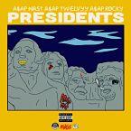 A$AP Nast, A$AP Twelvyy & A$AP Rocky - Presidents Artwork