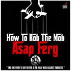 A$AP Ferg - How to Rob the Mob Artwork