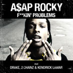 A$AP Rocky ft. Drake, 2 Chainz & Kendrick Lamar - F*ckin' Problems Artwork