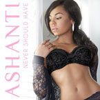 Ashanti - Never Should Have Artwork