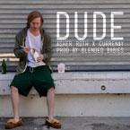 Asher Roth ft. Curren$y - Dude Artwork