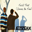 AudioDax - F**k That (I&#8217;mma Be Fine) Artwork