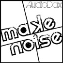 AudioDax - Make Noise Artwork