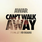 AWAR - Can&#8217;t Walk Away Artwork