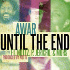 AWAR ft. Nottz, MURS &amp; P Jericho - Until The End Artwork