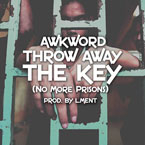 AWKWORD - Throw Away The Key (No More Prisons) Artwork