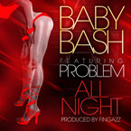 Baby Bash ft. Problem - Dance All Night Artwork