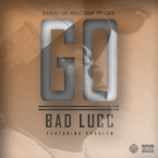Bad Lucc - Go ft. Problem Artwork