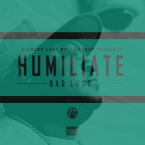 Bad Lucc - Humiliate Artwork