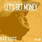 Bad Lucc - Let's Get Money ft. Freddie Gibbs Artwork
