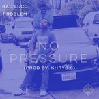 Bad Lucc x Problem - No Pressure Artwork