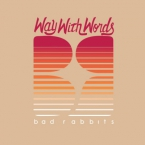 Bad Rabbits - Way With Words Artwork