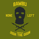 BAMBU - None Left Artwork