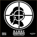 Bambu - Something Artwork