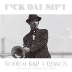Bodega BAMZ & The Martinez Brothers ft. Raekwon - F**k Dat Sh*t Artwork
