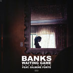 Gilbere Forte x Banks - Waiting Game (RAAK Remix) Artwork